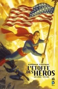SUPERMAN ET BATMAN  L'ETOFFE DES HÉROS